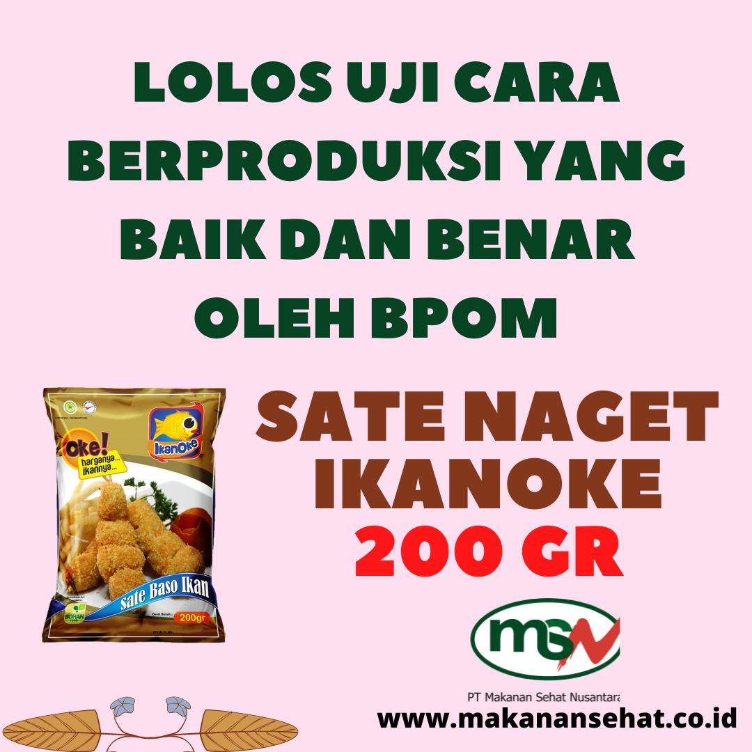 Sate Naget Ikanoke 200 Gr lolos uji cara berproduksi yang baik dan benar oleh BBPOM