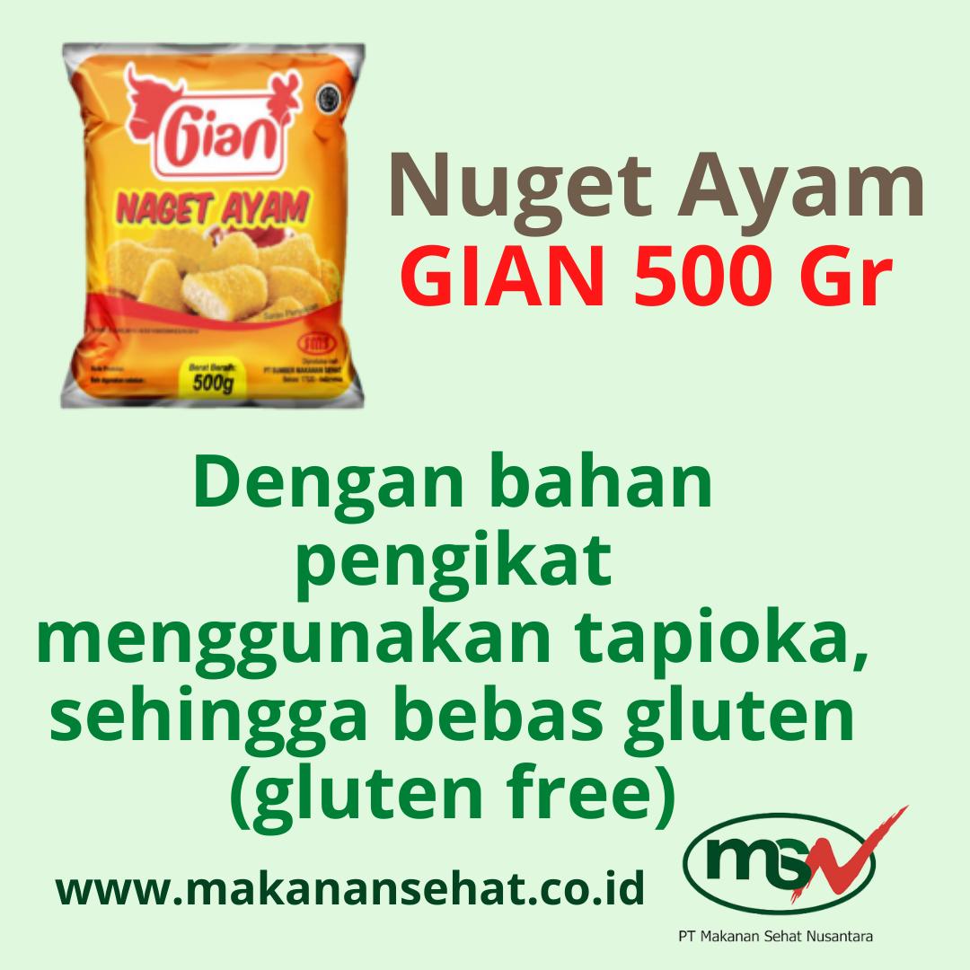 Nugget Ayam Gian 500 Gr dengan bahan pengikat menggunakan tapioka, sehingga bebas gluten (gluten free)