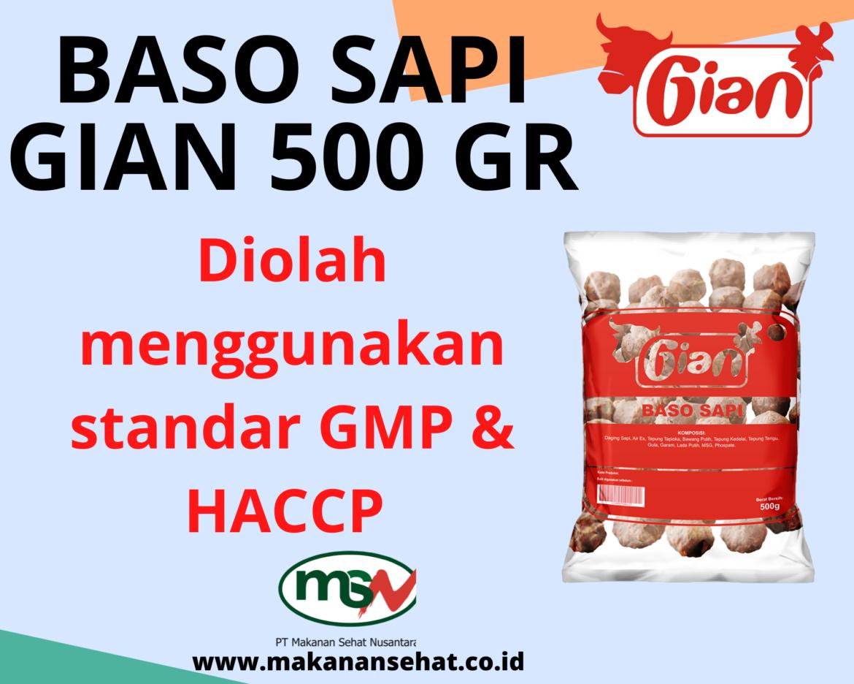Baso Sapi Gian 500 Gr diolah secara higienis dan menggunakan standar GMP & HACCP