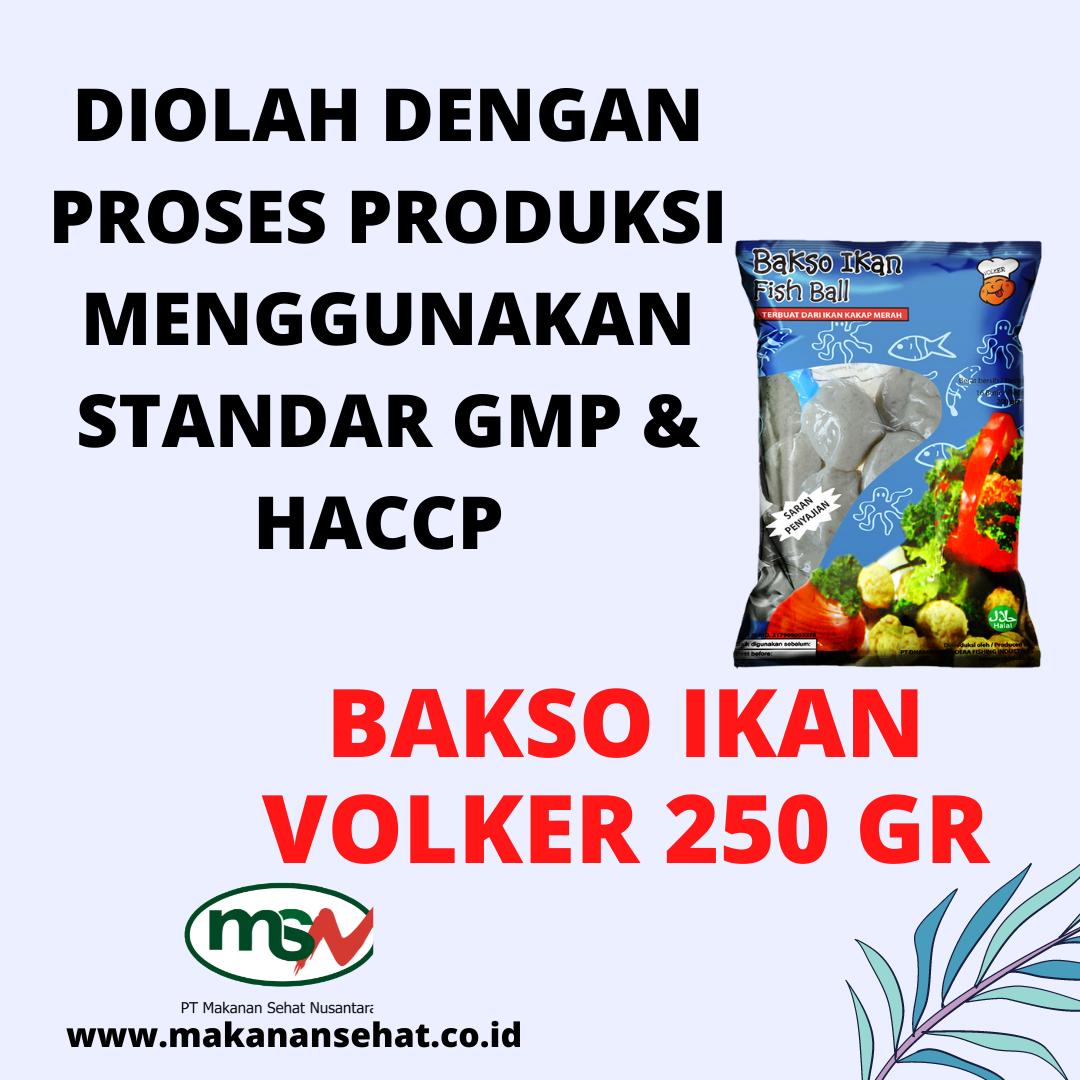 Bakso Ikan Volker 250 Gr diolah menggunakan standar GMP & HACCP