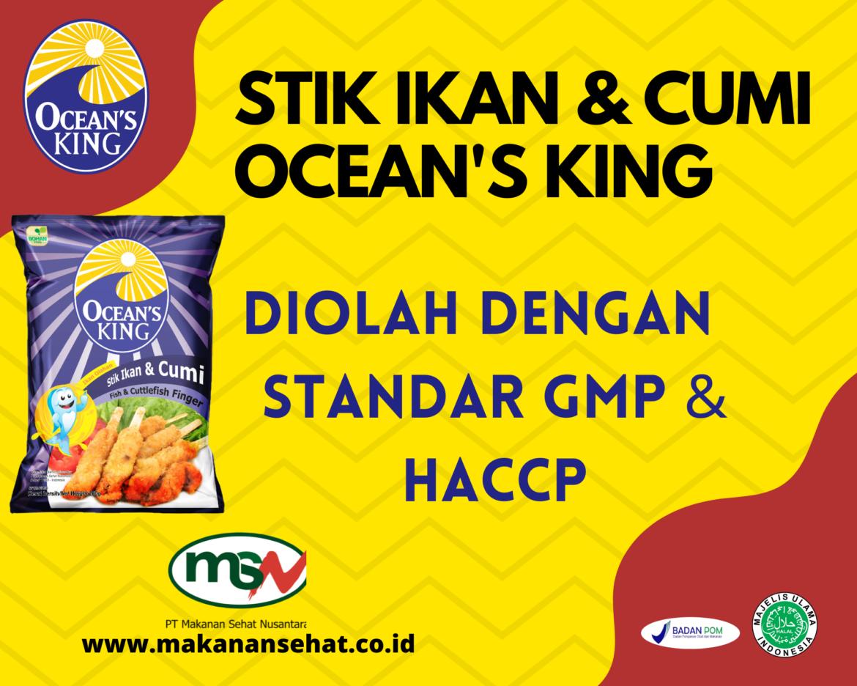 Stik Ikan & Cumi Ocean's King 200 Gr diolah menggunakan standar GMP & HACCP
