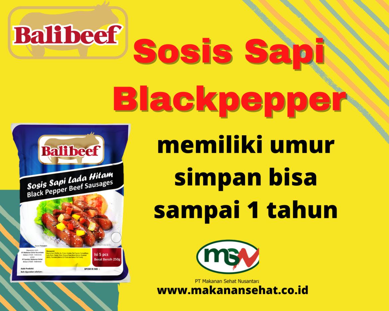 Sosis Sapi Blackpepper Balibeef 250 Gr memiliki umur simpan bisa sampai 1 tahun