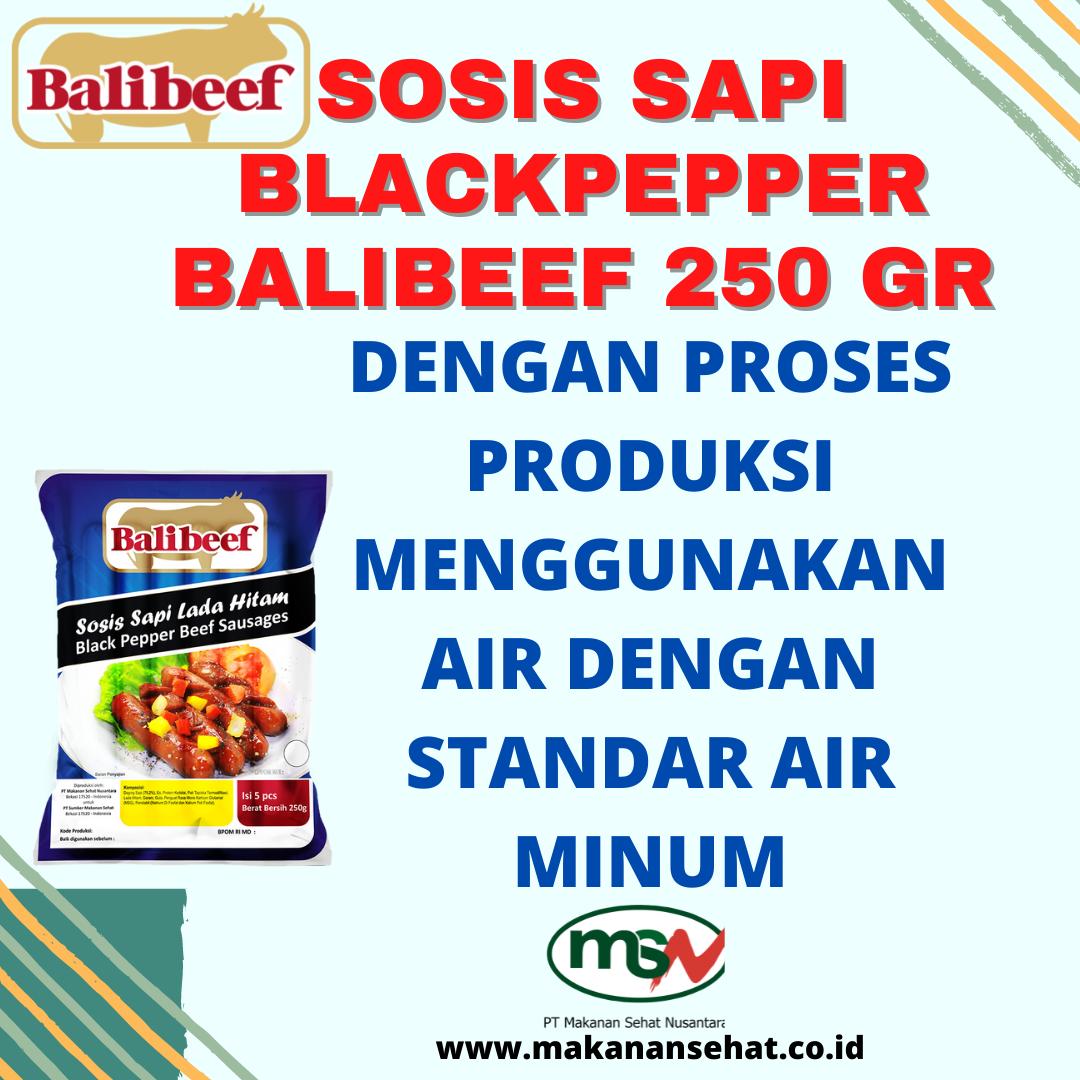 Sosis Sapi Blackpepper Balibeef 250 Gr dengan proses produksi menggunakan air dengan standar air minum